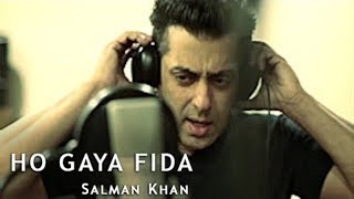 Ho Gaya Fida Full Song | Tube Light New Song | Salman Khan New Song | Heart Of Lyrics |