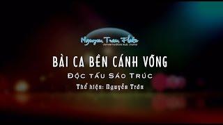 Sáo trúc: BÀI CA BÊN CÁNH VÕNG - Sáo Nguyễn Trân | Tình khúc quê hương