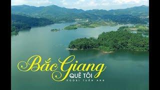 Bắc Giang quê tôi - Roobi Tuấn Anh (Official Music Video Lyric)