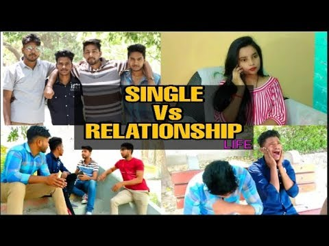 SINGLE Vs RELATIONSHIP LIFE