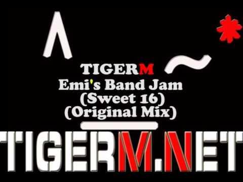 TIGER M - Emi's Band Jam (Sweet 16) (Original Mix)