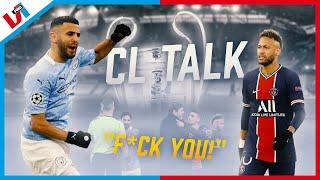 CL TALK: Neymar Catastrofaal, Scheldende Kuipers 🤬, Mahrez On Fire & Guardiola In Zijn Nopjes