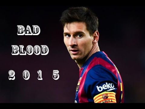 Lionel Messi ► Bad Blood | 2015 HD