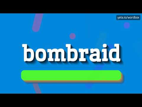 BOMBRAID - HOW TO PRONOUNCE IT!?