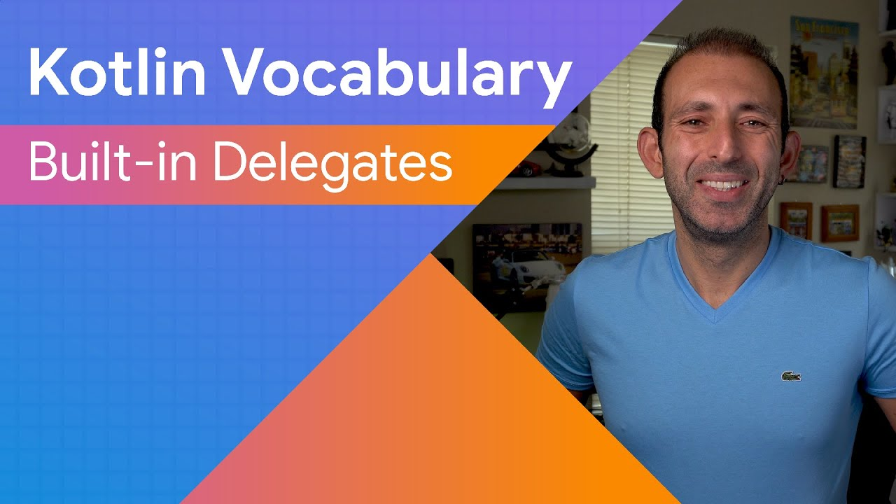 Kotlin Vocabulary - Built-in Delegates