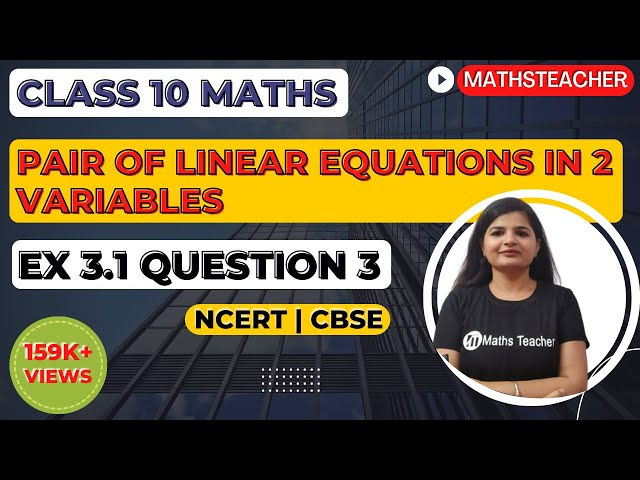 Linear Equations | Chapter 3 Ex 3.1 Q - 3 | NCERT | Maths Class 10th