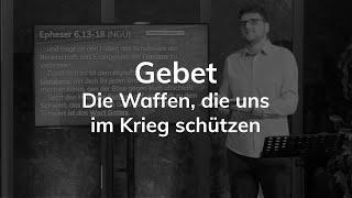 Gebet - Die Waffen, die uns im Krieg schützen - Epheser 6,13-18 - Maiko Müller