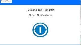 TVisions Top Tips #12: Smart Notifications Microsoft Dynamics NAV 2017