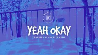 Yeah Okay (With Hook) Pop/Rap Instrumental Beat 2018 (Prod. KayEvinMusic)