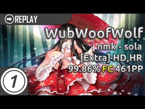 WubWoofWolf | nmk - sola [Extra] +HD,HR | 99.86% 461pp #1