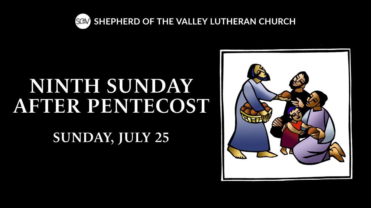 Ninth Sunday after Pentecost - July 25, 2021