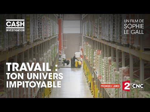 Cash investigation - Travail : ton univers impitoyable (Intégrale)