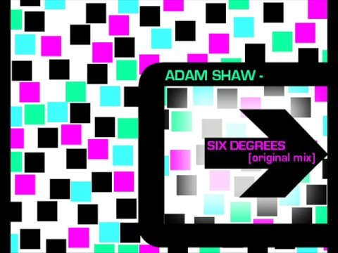 ADAM SHAW / SIX DEGREES [ORIGINAL MIX]