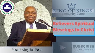 Believers Spiritual Blessings In Christ By Pastor Peter