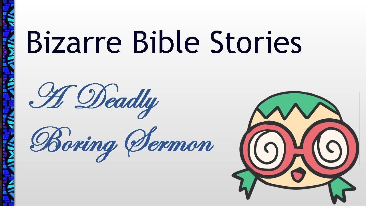 June 27, 2021 Service: Bizarre Bible Stories: A Deadly Boring Sermon (Replay)