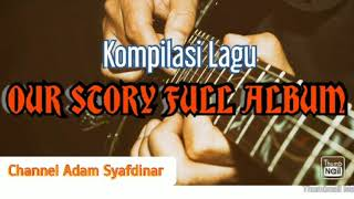 Lagu Our Story Full Album