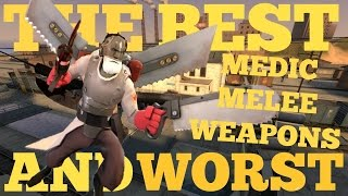 The Best and Worst: TF2 Medic Melee Weapons