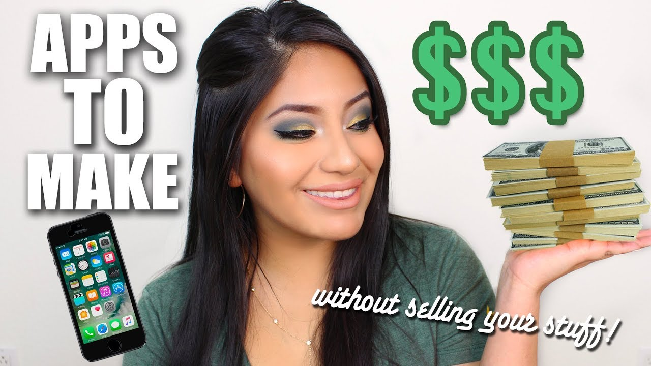 APPS TO MAKE MONEY 2018! (WITHOUT SELLING YOUR STUFF!!)