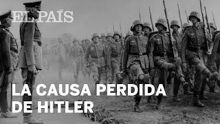 Hitler nunca pudo ganar la guerra | Cultura