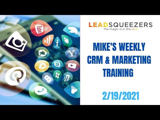 Lead Squeezers - CRM & Marketing Training 2/19/21