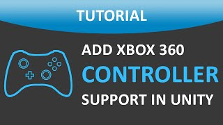 How To Use Xbox 360 Controls In Your Unity® Game | Files Included