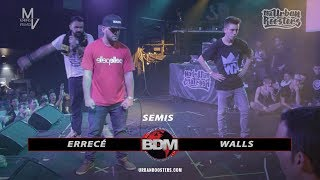 ERRECÉ vs WALLS || SEMIS || BDM NACIONAL (ESPAÑA) || MAKING VISUALS