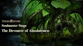 Tower of Saviors - Soulmaster Stage『The Devourer of Absoluteness』- [Mono Light]