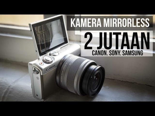 5 Kamera Mirrorless murah 2 jutaan