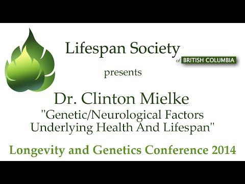 Dr. Clinton Mielke - Genetic/Neurological Factors Underlying Health and Lifespan