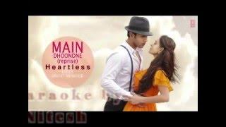 Main Dhoondne Ko (reprise) Karaoke full