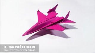 Cách gấp máy bay giấy cực dễ - Nhìn thật ngầu | F-14 Mèo Đen