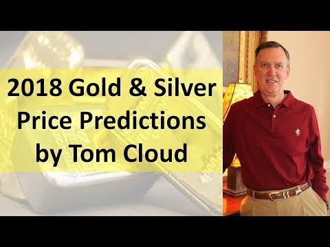2018 Gold & Silver Price Predictions by Tom Cloud