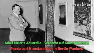 ★ Adolf Hitler´s Aquarelle (Verdacht auf Kunstfälschung│Razzia in Berlin Pankow)