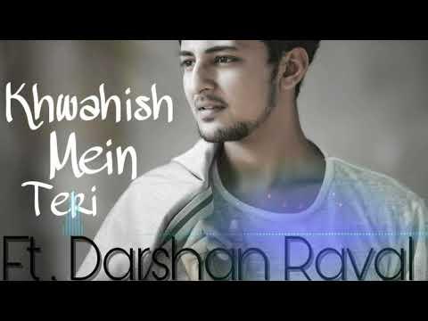 Khwahish Mein Teri - Darshan Raval || NR Musical || Full Song 2018