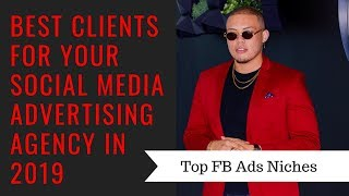 Best Clients for Social Media Marketing in 2019 (Top Ad Agency Niches)