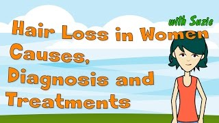 Hair Loss in Women - Causes, Diagnosis and Treatments