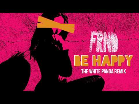FRND  Be Happy White Panda Remix