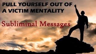 Break Free Of Victim Mentality - Subliminal Messages Binaural Beats Meditation