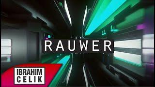 İbrahim Çelik - Rauwer (Deep Electronic) 2020