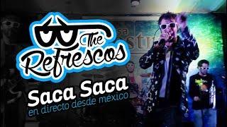 Gambar cover The Refrescos - Saca Saca (en directo desde México)