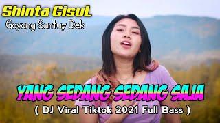 Yang Sedang Sedang Saja - Shinta Gisul (Dj Viral Tiktok 2021 Full Bass Cover )