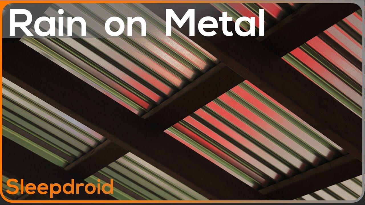 10 Hours Of Hard Rain On A Metal Roof Rain Sleep Sounds