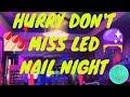 NAB Nail Bar LAS VEGAS LED NAIL 💅🏼NIGHT DON'T MISS IT 🔮🌀