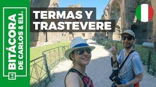 Tour por el Trastevere y las Termas de Caracalla :: Qué hacer en Roma #4 ✈🇮🇹