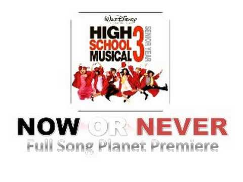 Now or Never - High School Musical 3 [Full Song HQ