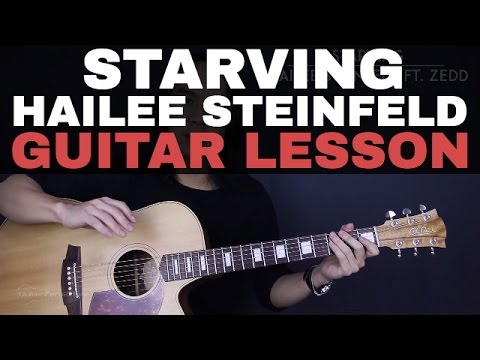 Starving - Hailee Steinfeld Feat. Zedd Guitar Tutorial Lesson |Tabs + Chords + Easy Version + Cover|