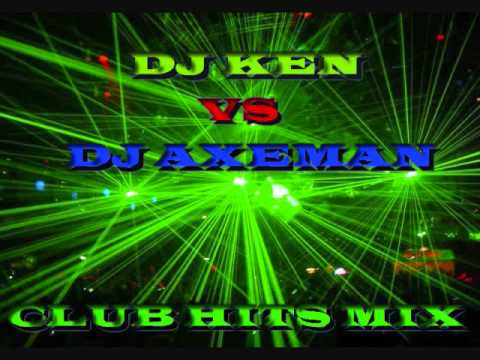 DJ KEN VS DJ AXEMAN CLUB HITS