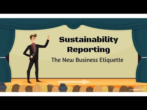 Sustainability Reporting : The New Business Etiquette