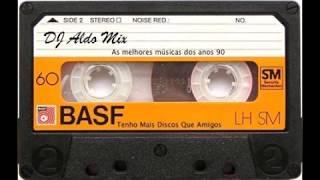 Set com o melhor dos anos 80 me 90 by DJ Aldo Mix