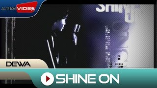 Dewa - Shine On | Official Video